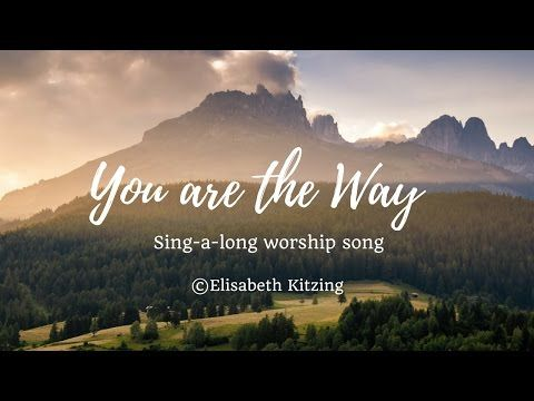 You are the Way - YouTube