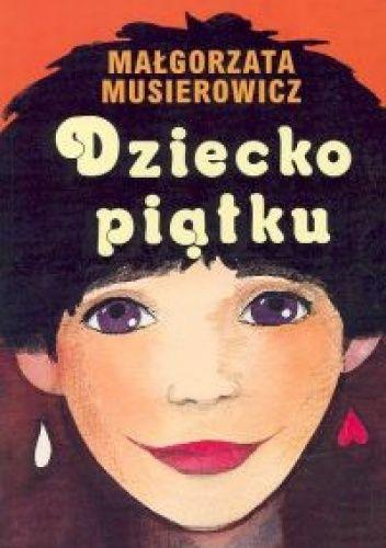 Malgorzata Musierowicz - Dziecko Piatku