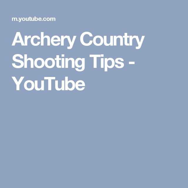 Archery Country Shooting Tips - YouTube