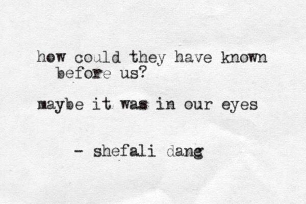 Shefali Dang @soulfullyscribbled #poem #quotes #eyes #quote #love