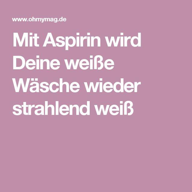 Mit Aspirin wird Deine weiße Wäsche wieder strahlend weiß