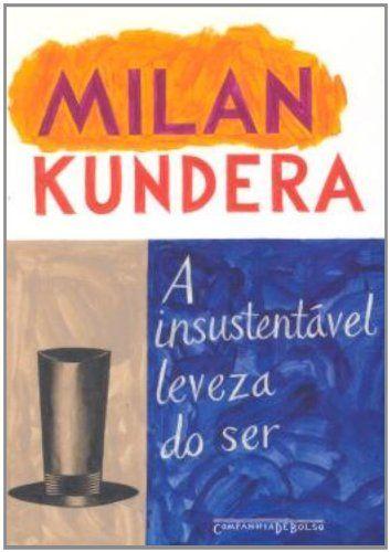 Milan Kundera - A insustentável leveza do ser