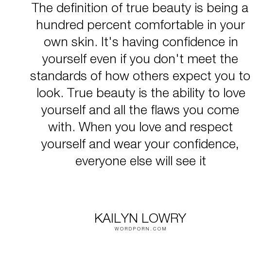 Best 25 true definition of love ideas on pinterest definition kailyn lowry the definition of true beauty is being a hundred percent comfortable in your own truth love yourself true beauty insperational solutioingenieria Gallery