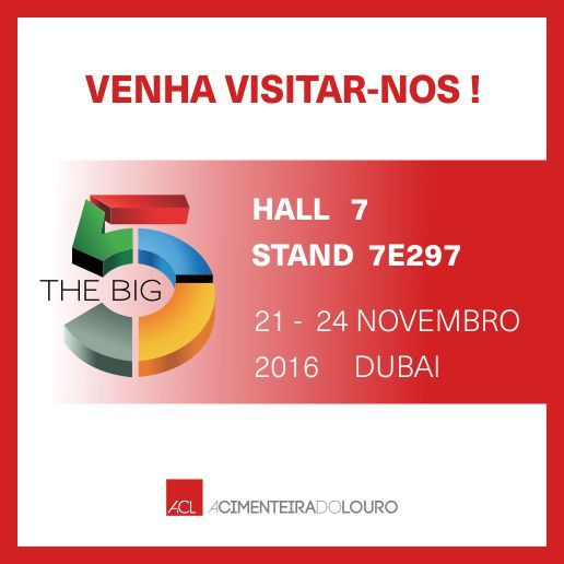 THE BIG 5 SHOW  21 - 24 de Novembro 2016 - Dubai.  Visite o nosso stand! Hall 7 Stand 7E297 -- THE BIG 5 SHOW  21 - 24 November 2016 - Dubai.  Visit our stand! Hall 7 Stand 7E297