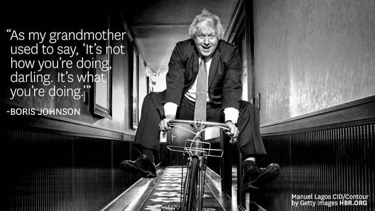 Boris Johnson  Great Leadership Thoughts. For mor insight and leadership tips www.drjohnaking.com