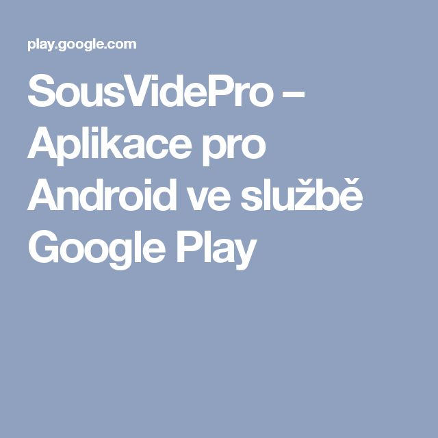 SousVidePro – Aplikace pro Android ve službě Google Play