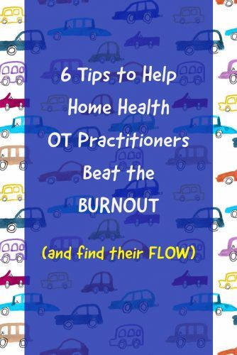 6 Home Health #OT strategies to help avoid the burnout and find your flow...   | Seniorsflourish.com #geriatricOT #occupationaltherapy