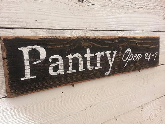 PANTRY Open 24-7 wooden upcycled reclaimed sign https://www.etsy.com/listing/209985420/pantry-sign-rustic-reclaimed-wood