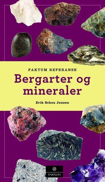 Bergarter og mineraler av Erik Schou Jensen (Innbundet)