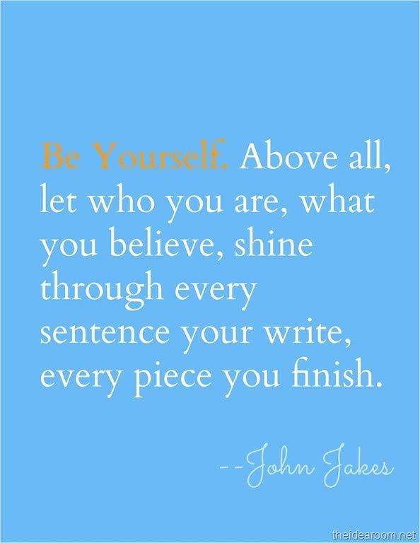 QUOTE Be yourself...