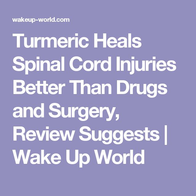 Turmeric Heals Spinal Cord Injuries Better Than Drugs and Surgery, Review Suggests | Wake Up World