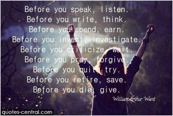 speak, listen, write, think, spend, earn, pray, forgive