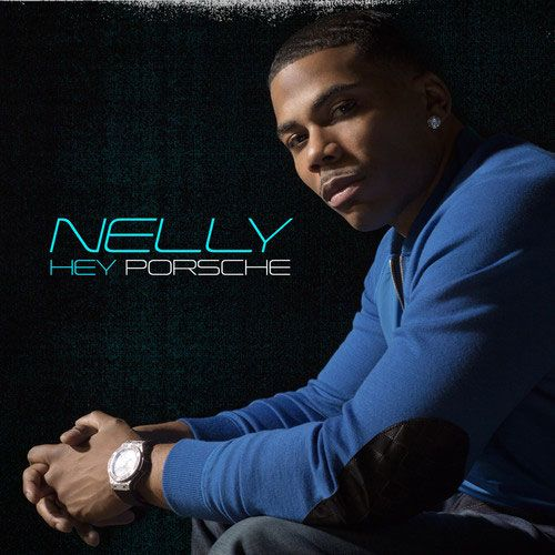 Nelly - Hey Porsche Lyrics & Cover