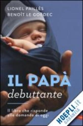 Il papa' debuttante  ad Euro 13.50 in #Scienze umane e sociali #Vallardi a