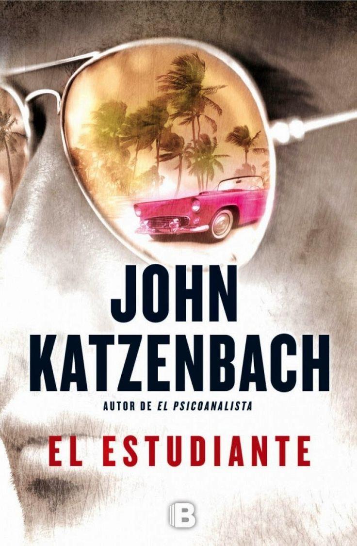 Novela negra y policiaca. Novelas de misterio e intriga. : El estudiante de John Katzenbach
