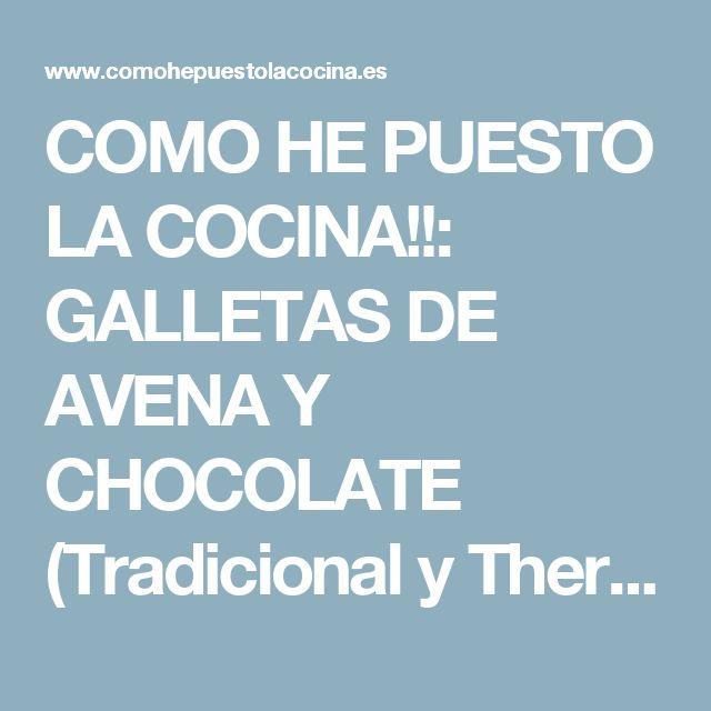 COMO HE PUESTO LA COCINA!!: GALLETAS DE AVENA Y CHOCOLATE (Tradicional y Thermomix)