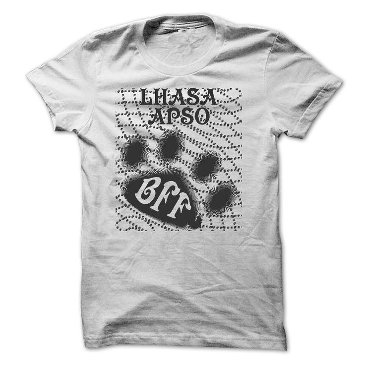 "LHASA APSO BFF.  Congratulations! You have been certified ""Lhasa Apso BFF"" by the international association of Lhasa Apso. You are really the BFF (best friend forever) of Lhasa Apso? Take this shirt to prove it right now. (The certificate is show on this shirt)."