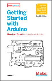 Kniha Getting Started with Arduino, 2nd Edition - O'Reilly Media