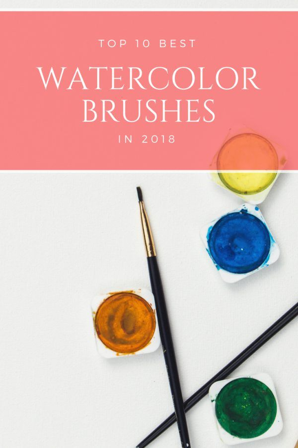 10 Best Affordable Watercolor Brushes In 2018 Best Watercolor