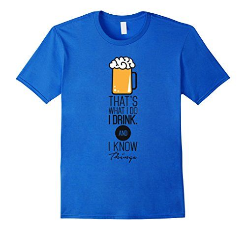 Men's That's What I Do I Drink And I Know Things Funny Be…