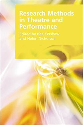 Amazon.com: Research Methods in Theatre and Performance (Research Methods for the Arts and Humanities) (9780748641574): Baz Kershaw, Helen Nicholson: Books