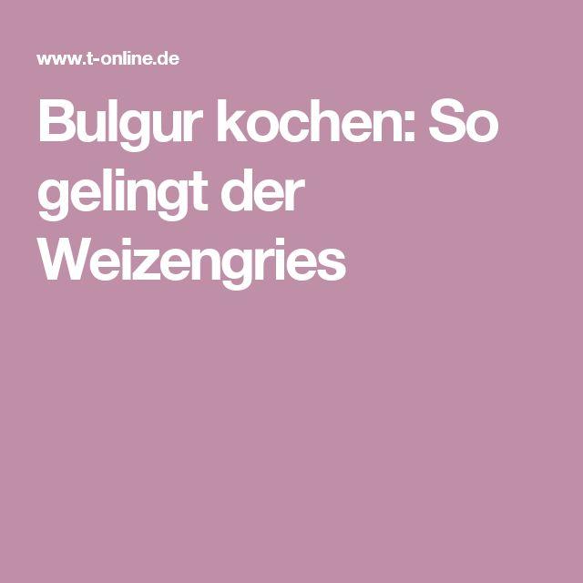 Bulgur kochen: So gelingt der Weizengries