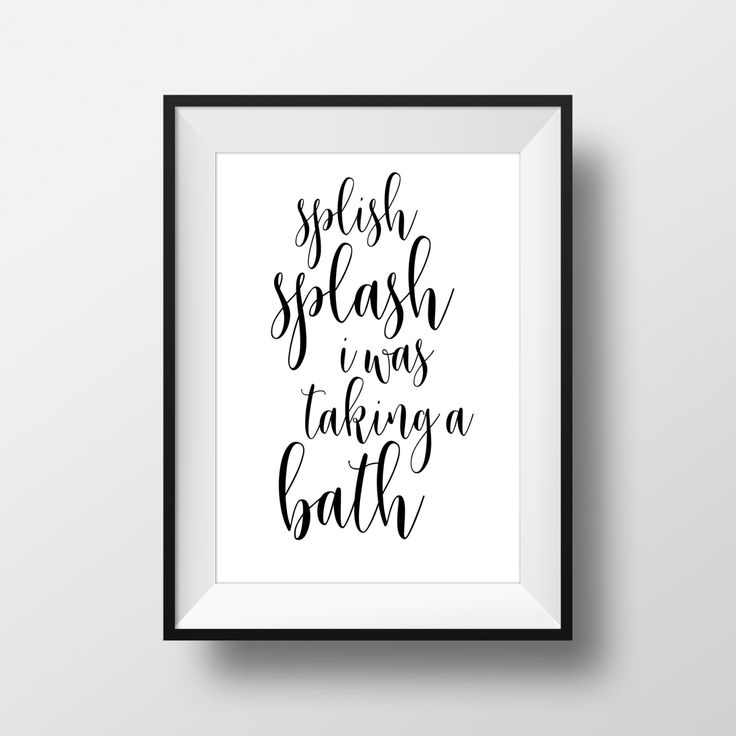 Splish Splash I Was Taking A Bath, Black and White Prints, Bathroom Decor, Bathroom Artwork, Kids Bathroom, Bathroom Quote, Printable Quote by printshopstudio on Etsy