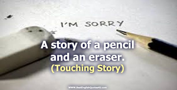 Pencil & Eraser ( Touching Story ) | Best'English'Quotes'&'Sayings