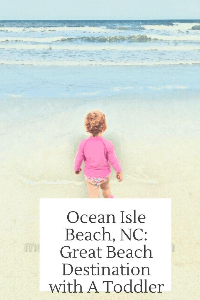 Ocean Isle Beach, NC: Great Beach Vacation Destination with a Toddler…
