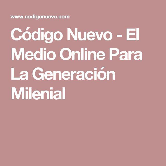 Código Nuevo - El Medio Online Para La Generación Milenial