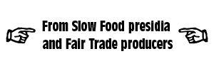 Fair Trade Certified & Slow Food