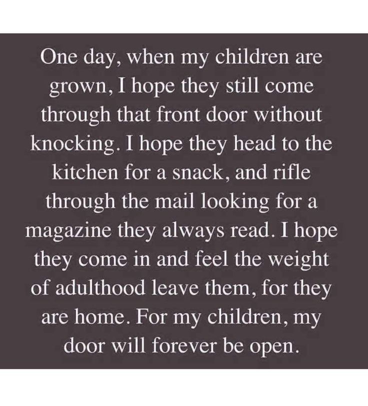 Although my children are grown....I still want them to feel a sense of warmth, safety and love when they come home for a visit