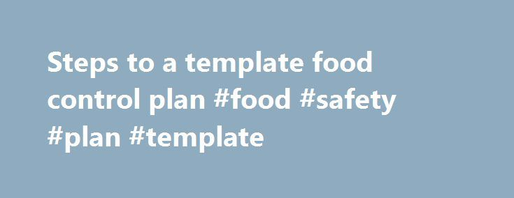 Steps to a template food control plan #food #safety #plan - safety plan template