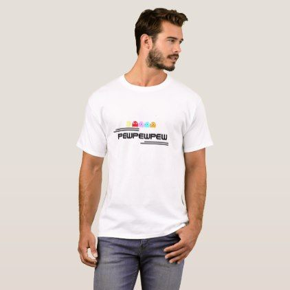 pew pew pew t-shirt - gift for him present idea cyo design