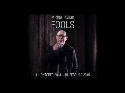 Michael Kvium - Fools. 11. oktober - 15. februar 2015