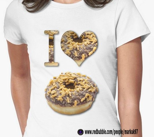 I Love Donuts Women's T-Shirt http://www.redbubble.com/people/markuk97/works/20912169-i-love-donuts?p=t-shirt via @redbubble Design also available on other products #donuts #love #heart #chocolate #redbubble