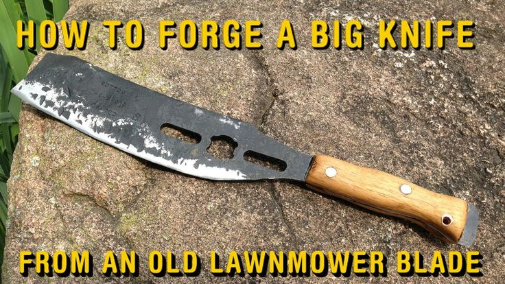 How to Forge a Big Knife from an Old Lawnmower Blade. Neat as hell! With the proper sheath (I would prefer to strap it to my lower leg) this would be great in the woods.