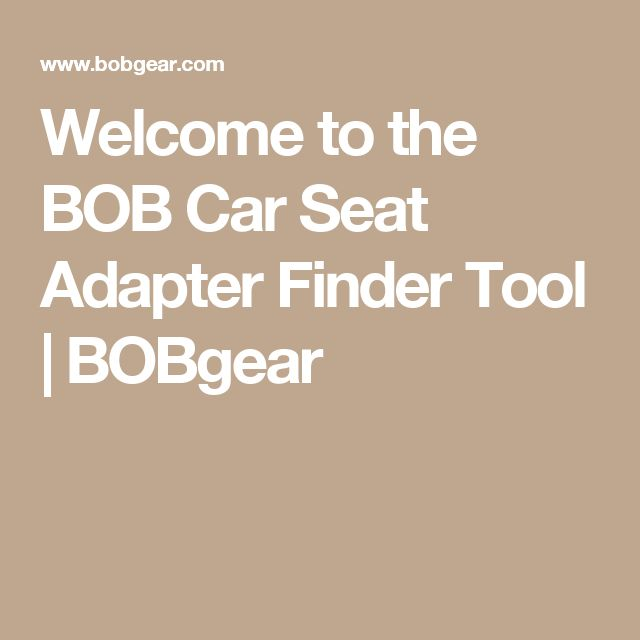 Welcome to the BOB Car Seat Adapter Finder Tool | BOBgear