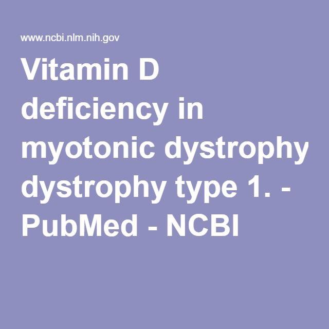 Vitamin D deficiency in myotonic dystrophy type 1. - PubMed - NCBI