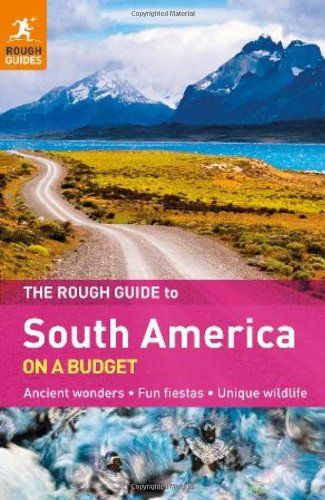 The Rough Guide to South America On A Budget - http://mylastminutevacations.com/the-rough-guide-to-south-america-on-a-budget/