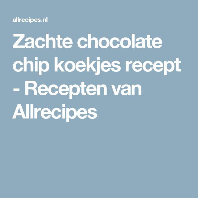 Zachte chocolate chip koekjes recept - Recepten van Allrecipes
