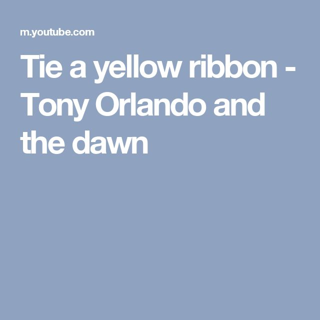 Tie a yellow ribbon - Tony Orlando and the dawn