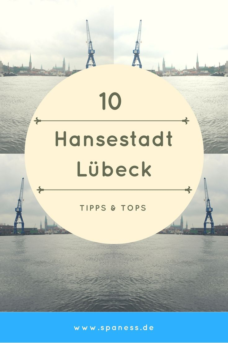 Lübeck Reise - 10 Tipps für eine Reise in die Hansestadt Lübeck.