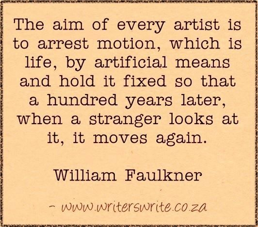 Quotable - William Faulkner - Writers Write