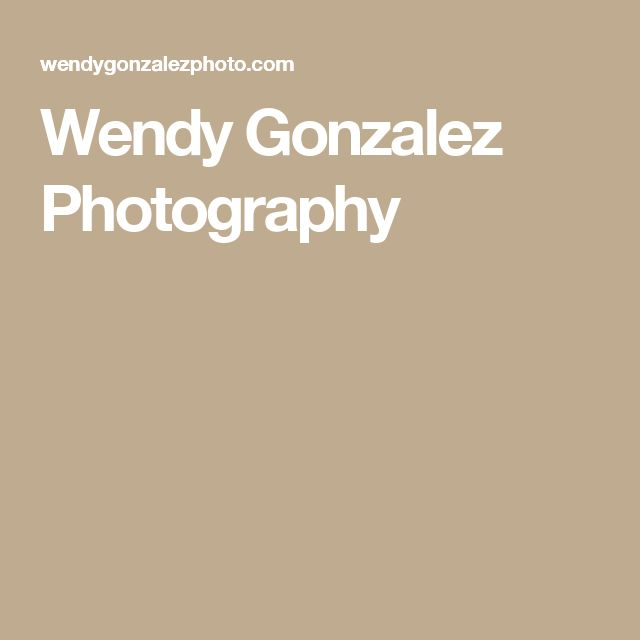 Wendy Gonzalez Photography