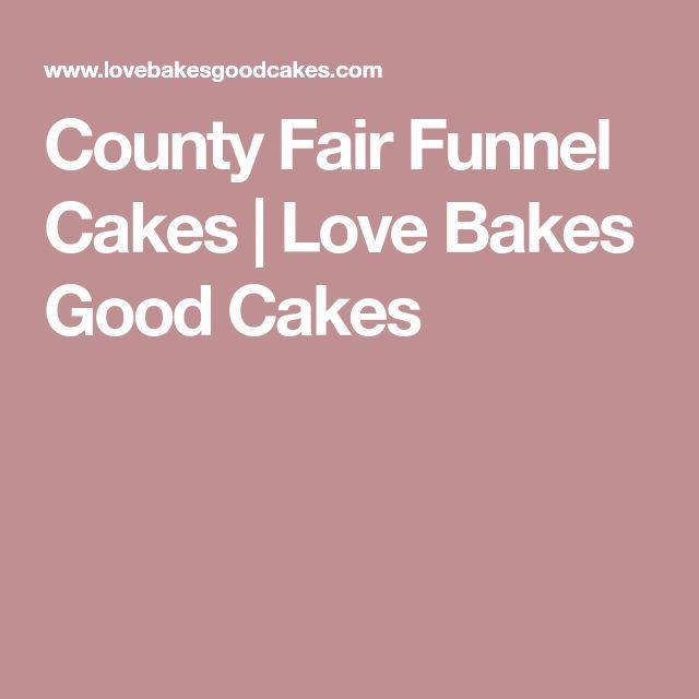 County Fair Funnel Cakes | Love Bakes Good Cakes