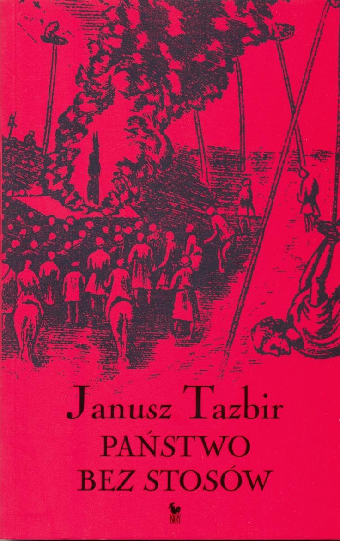 """""""Państwo bez stosów"""" Janusz Tazbir Cover by Andrzej Barecki Published by Wydawnictwo Iskry 2009"""