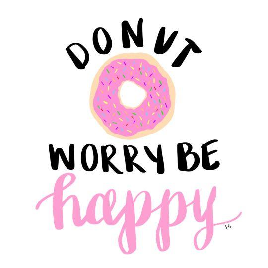 donut worry, be happy quote