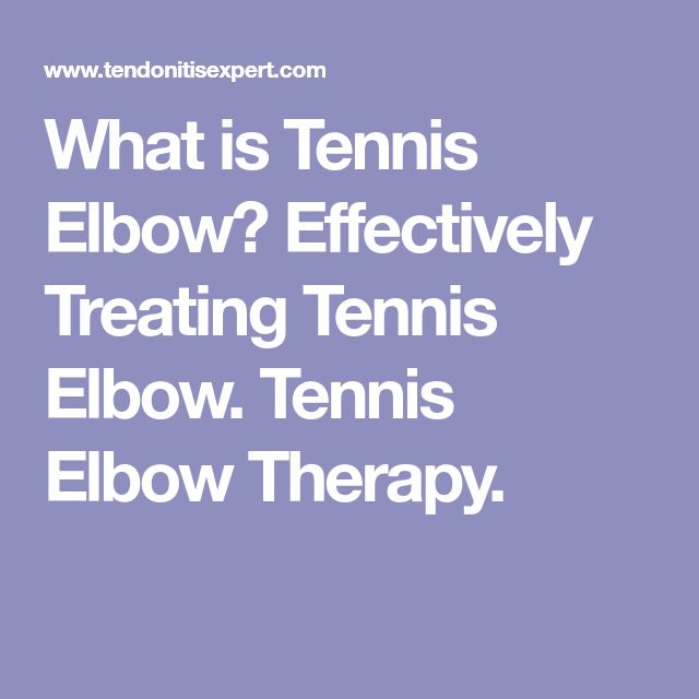 What is Tennis Elbow? Effectively Treating Tennis Elbow. Tennis Elbow Therapy.