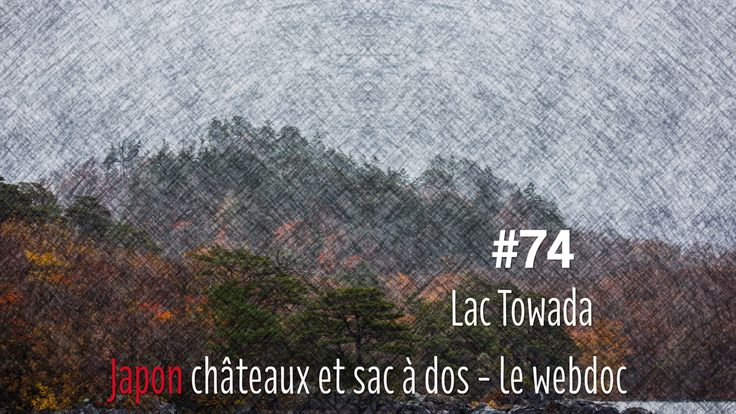 #74 Lac Towada